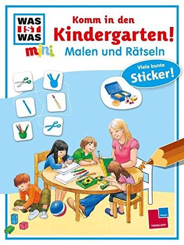 WAS IST WAS mini Malen und Rätseln: Malen und Rätseln: Komm in den Kindergarten!