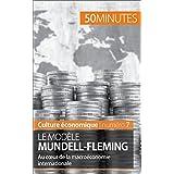 Le modèle Mundell-Fleming: Au cœur de la macroéconomie internationale (Culture économique t. 7) (French Edition)