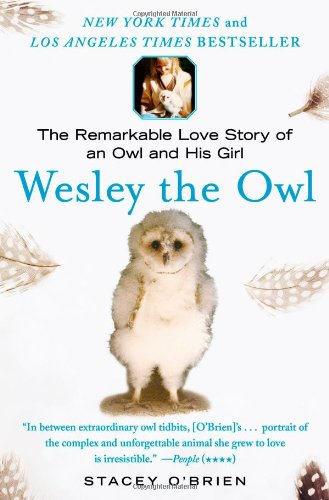 Download Wesley the Owl: The Remarkable Love Story of an Owl and His Girl pdf