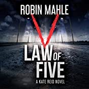 Law of Five: A Kate Reid Novel: The Kate Reid Series, Book 2 | Robin Mahle