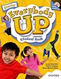 Everybody Up Starter: Language Level: Beginning to High Intermediate. Interest Level: Grades K-6. Approx. Reading Level: K-4