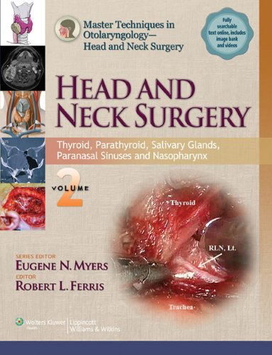 Master Techniques in Otolaryngology - Head and Neck Surgery:  Head and Neck Surgery: Volume 2: Thyro
