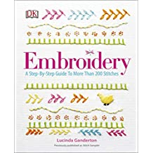 Embroidery: A Step-by-Step Guide to More Than 200 Stitches