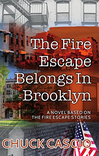 The Fire Escape Belongs In Brooklyn: A novel based on The Fire Escape Stories
