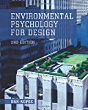Environmental Psychology for Design, 2nd Edition, Dak Kopec, 1609011414