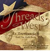 [ THREADS WEST, BOOK ONE: AN AMERICAN SAGA ] By Rosenthal, Reid Lance ( Author) 2012 [ Compact Disc ]