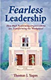 img - for Fearless Leadership How High Performing Organizations Are Transforming the Workplace! book / textbook / text book
