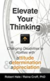 Elevate your Thinking: Changing Disabilities to