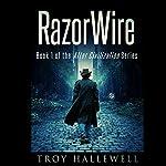 RazorWire: After Civilization, Book 1 | Troy Hallewell