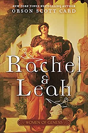 Rachel And Leah Women Of Genesis Book 3 Ebook Orson