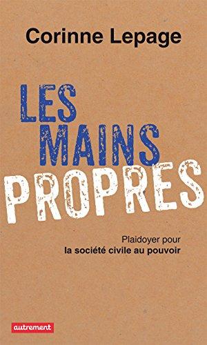 Les Mains propres: Plaidoyer pour la société civile au pouvoir (Haut et fort) (French Edition)