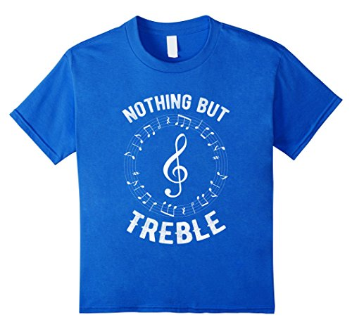 Sound Of Music Costume Design (Kids Nothing But Treble T-Shirt Funny Quote Music Clef Pun Art 6 Royal Blue)