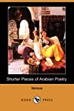 Shorter Pieces of Arabian Poetry, Various, 140990962X
