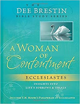 A Woman of Contentment (Dee Brestin's Series) by Dee Brestin (2007-01-01)