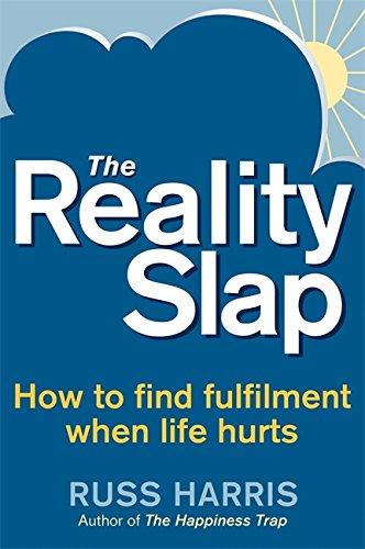 The Reality Slap. by Russ Harris