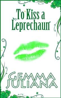 To Kiss A Leprechaun by [Juliana, Gemma]