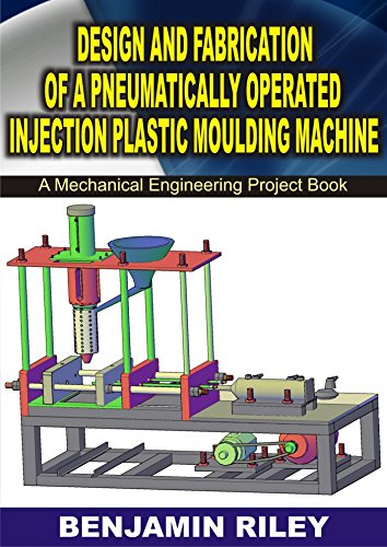 Design and Fabrication of a Pneumatically Operated Injection Plastic Moulding Machine: Mechanical Engineering Project