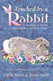 Touched by a Rabbit, Lucile Moore and Kathy Smith, 0741452758