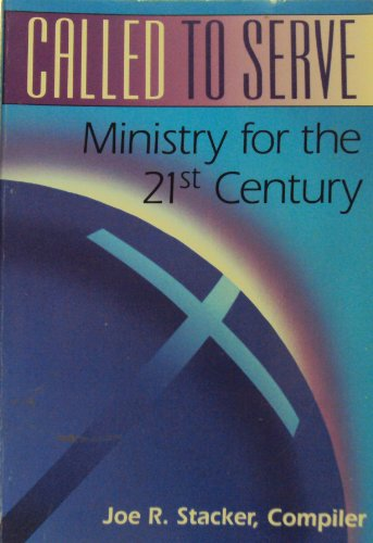 CALLED TO SERVICE: Ministry for the 21st Century