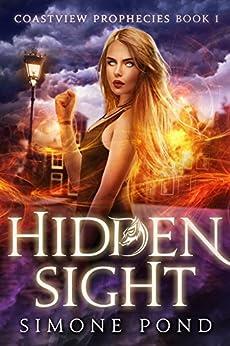 Hidden Sight (Coastview Prophecies Book 1) by [Pond, Simone]
