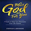 The Man God Has For You Audiobook by Stephan Labossiere Narrated by Stephan Labossiere
