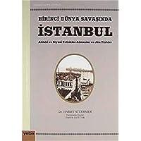 Birinci Dünya Savaşında İstanbul: Ahlaki ve Siyasi Tetkikler-Almanlar ve Jön Türkler