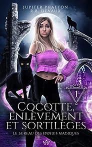 Cocotte, enlèvement et sortilèges (Le bureau des ennuis magiques t. 1) (French Edition)