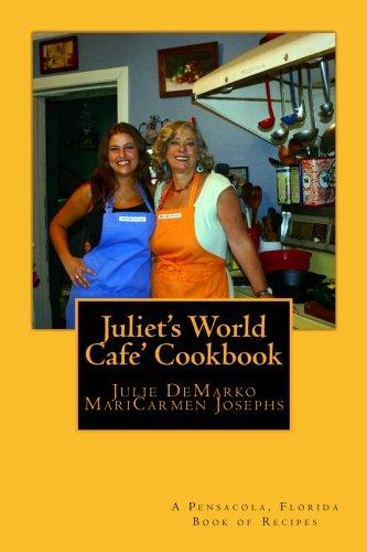 Juliet's World Cafe Cookbook
