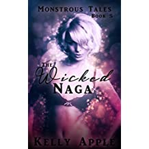 The Wicked Naga (Monstrous Tales Book 5)