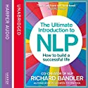 The Ultimate Introduction to NLP: How to Build a Successful Life Hörbuch von Richard Bandler, Alessio Roberti, Owen Fitzpatrick Gesprochen von: Owen Fitzpatrick