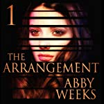 The Arrangement 1: The Arrangement, Book 1 | Abby Weeks