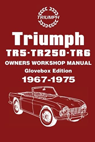 triumph tr5 tr250 tr6 owners wsm owners workshop manuals rh amazon com 1974 triumph tr6 owners manual 1974 triumph tr6 repair manual