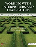 img - for Working with Interpreters and Translators: A Guide for Speech-Language Pathologists and Audiologists by Henriette W. Langdon (2015-10-16) book / textbook / text book