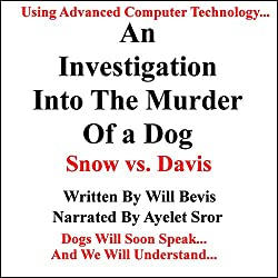 An Investigation into the Murder of a Dog: Snow vs. Davis