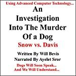 An Investigation into the Murder of a Dog: Snow vs. Davis | Will Bevis