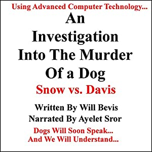 An Investigation into the Murder of a Dog: Snow vs. Davis Audiobook