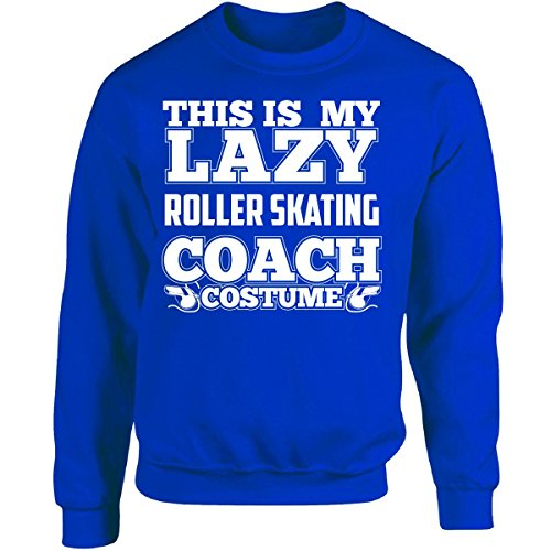 This Is My Lazy Roller Skating Coach Costume Halloween - Adult Sweatshirt