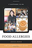 Food Allergies: The Ultimate Teen Guide (It Happened to Me)