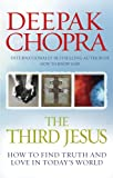 The Third Jesus: How to Find Truth and Love in Today's World