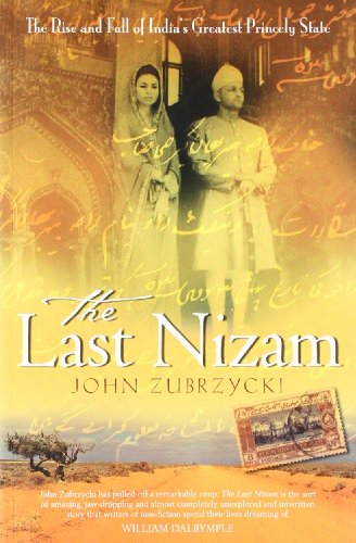 The Last Nizam: The Rise and fall of India's Greatest Princely State