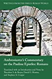Ambrosiaster's Commentary on the Pauline Epistles: Romans (Writings from the Greco-Roman World 41)