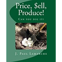 Price, $ell, Produce!: Can you dig it?