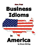 Business Idioms in America, Bruce Stirling, 1889057967