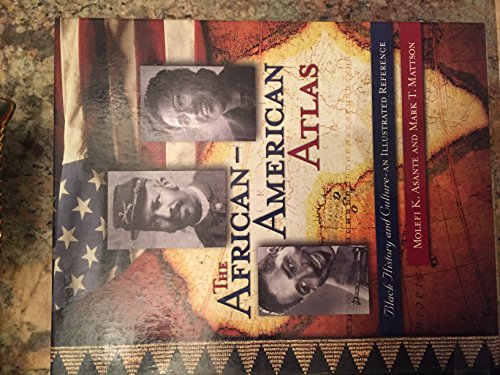 Search : The African-American Atlas: Black History and Culture-An Illustrated Reference