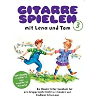 Gitarre Spielen mit Lena und Tom - Band 3: Lehrmaterial für Gitarre