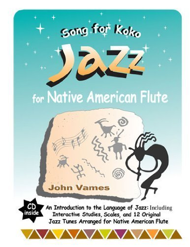 Song for Koko: JAZZ for Native American Flute by John Vames (2005) Spiral-bound