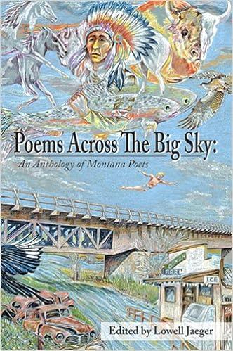Poems Across The Big Sky An Anthology Of Montana Poets Lowell Jaeger 9780979518508 Amazon Books