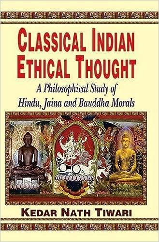Classical Indian Ethical Thought: A Philosophical Study Of Hindu, Jaina And Bauddha Morals por Kedar Nath Tiwari