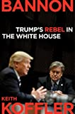 To understand the Trump White House, you need to understand Steve Bannon: what's driving him, what his true role is, and what he's trying to accomplish on behalf of the American middle class. White House reporter Keith Koffler penetrates the fog surr...