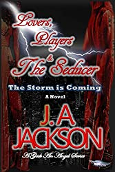 Lovers, Players & The Seducer The Storm is Coming